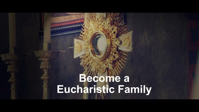 Become a Eucharistic Family!