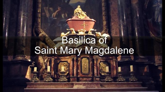 The Basilica of Saint MaryMagdalene