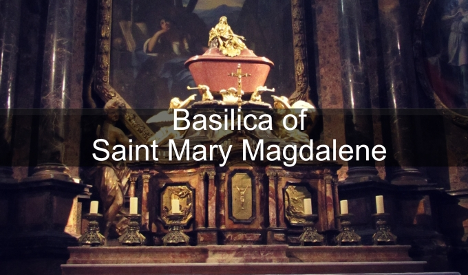 The Basilica of Saint Mary Magdalene
