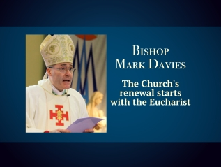 The Church's renewal starts with the Eucharist