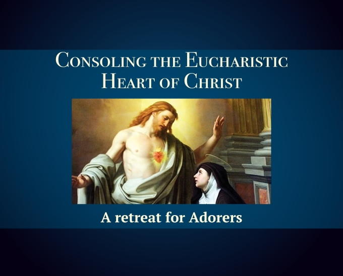 Heart to heart with Jesus Christ – a personal eucharistic retreat